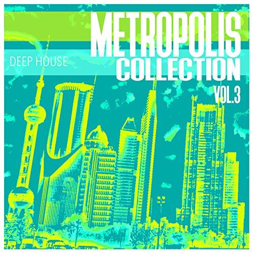 Metropolis Collection, Vol. 3 - 100 % Deep House