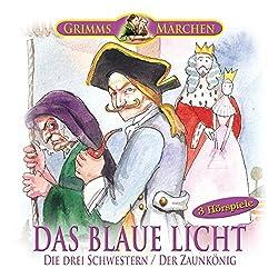 Das blaue Licht / Die drei Schwestern / Der Zaunkönig