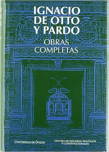 Obras Completas. Ignacio de Otto y Pardo: Amazon.es: Ignacio ...