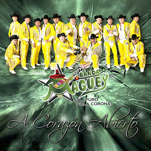 Banda Maguey Stream or buy for $3.99 · A Corazón Abierto