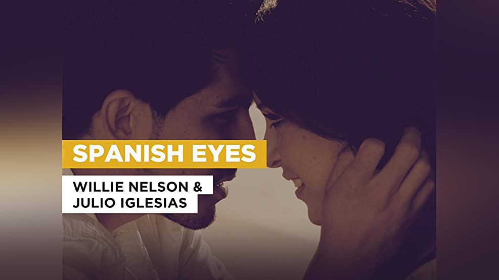 Spanish Eyes in the Style of Willie Nelson & Julio Iglesias