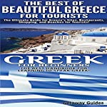 Travel Guide Box Set, Book 5: The Best of Beautiful Greece for Tourists & Greek for Beginners |  Getaway Guides