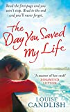 The Day You Saved My Life: The addictive pageturner from the Sunday Times bestselling author of OUR HOUSE and THOSE PEOPLE