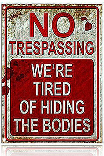 M-Mount No Trespassing We're Tired of Hiding the Bodies Metal Tin Signs vitange sign Bar Pub Cafe Home Wall Decor Art Poster Retro 8x12Inch ()