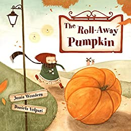 The Roll-Away Pumpkin by [Wonders, Junia]
