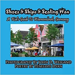 Book Shoes & Ships & Sealing Wax---A Kids's Guide to Warnemunde, Germany by Penelope Dyan (2011-05-31)