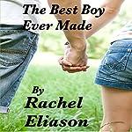 The Best Boy Ever Made | Rachel Eliason