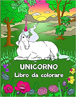 Unicorno Libro Da Colorare Italian Edition Libro Da Colorare