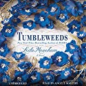 Tumbleweeds: A Novel Audiobook by Leila Meacham Narrated by Angele Masters