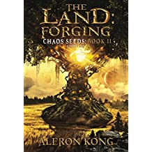 The Land: Forging: A LitRPG Saga (Chaos Seeds Book 2)