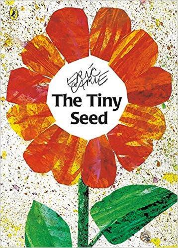 The Tiny Seed: Amazon.co.uk: Carle, Eric: Books