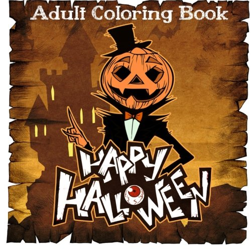 Happy Halloween: Coloring Books for Adults Featuring Stress Relieving Halloween Designs