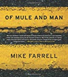 Of Mule and Man, Mike Farrell, 1933354755