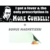 I Got a Fever & The Only Prescription Is More Cowbell Funny Bumper Sticker & Free Magnetizer. From Will Ferrell & Christopher