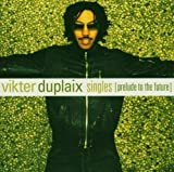 Singles: Prelude to the Future by VIKTER DUPLAIX (2004-05-03)