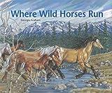 Where Wild Horses Run, Georgia Graham, 0889954488