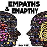Empath: A Detailed Guide for Empaths and Non-Empaths on Everything Related to Empath Life and Empathy | Ray Abel