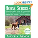 Horse Schools: The International Guide to Universities, Colleges, Preparatory and Secondary Schools, and Specialty Equine Programs: 4th Edition