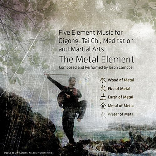 (The Metal Element: 5 Element Music for Qigong, Tai Chi, Meditation and Martial Arts.)