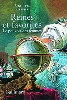 Reines et favorites : le pouvoir des femmes, Craveri, Benedetta