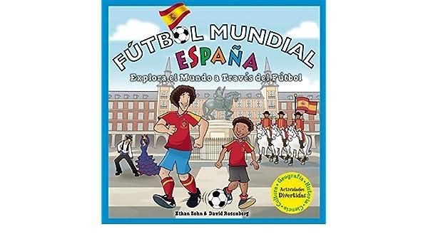 Fútbol Mundial Espana: Explora el mundo a traves del futbol ...