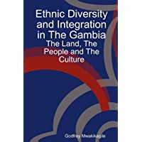 Ethnic Diversity and Integration in the Gambia: The Land, the People and the Culture
