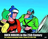 Buck Rogers in the 25th Century: The Complete Newspaper Dailies Volume 6 by Philip K. Nolan (2012-06-05)