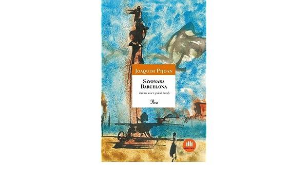 Amazon.com: Sayonara Barcelona (ÓSSA MAJOR Book 450) (Catalan Edition) eBook: Joan Pijoan Arbocer, Joaquim Pijoan Arbocer, Diversos Autors: Kindle Store