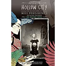 Hollow City: The Graphic Novel: The Second Novel of Miss Peregrine's Peculiar Children: 2