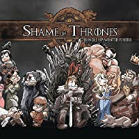 Shame of Thrones 1: Bundle Up, Here Comes Winter