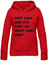 keep calm and lets fuck all night long baby Womens Hoodie