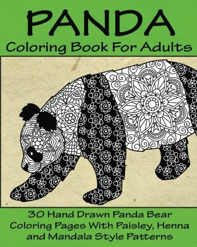 Panda Coloring Book For Adults: 30 Hand Drawn Panda Bear Coloring Pages With Paisley, Henna and Mandala Style Patterns by Jenny Owens (2016-11-12) for $<!--$17.07-->