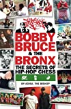 Bobby, Bruce & The Bronx: The Secrets Of Hip-hop Chess-Adisa The Bishop