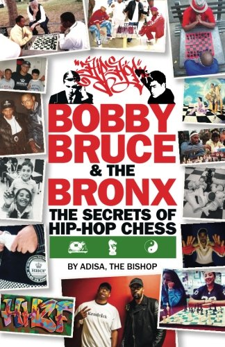 - Bobby, Bruce & the Bronx: The Secrets of Hip-Hop Chess