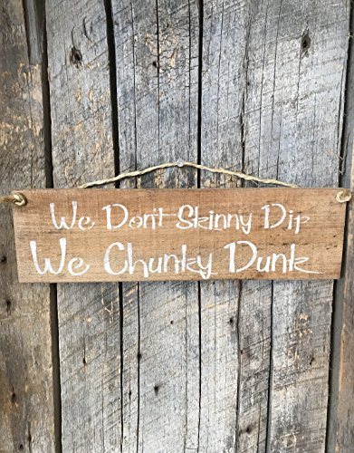 We Don't Skinny Dip We Chunky Dunk Pallet Wood Sign