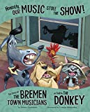 Download Honestly, Our Music Stole the Show!: The Story of the Bremen Town Musicians as Told by the Donkey (The Other Side of the Story) in PDF ePUB Free Online