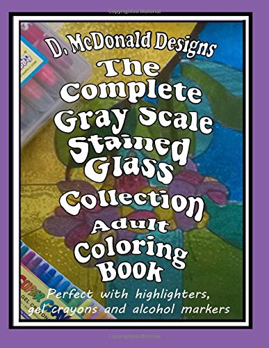 Download The Complete GrayScale Stained Glass Collection Adult Coloring Book ebook