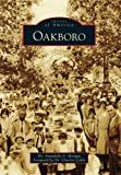 Oakboro, Annabelle P. Morgan and Foreword by  Charles Coble, 0738592846