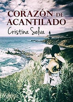 Corazón de acantilado (Spanish Edition) by [Selva, Cristina]