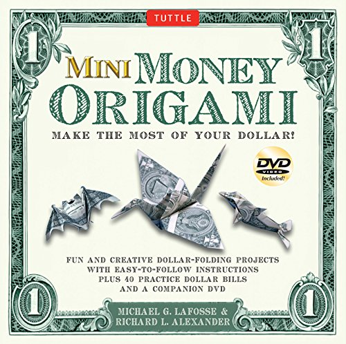 Mini Money Origami Kit: Make the Most of Your Dollar!: Origami Book with 40 Origami Paper Dollars, 5 Projects and Instructional DVD
