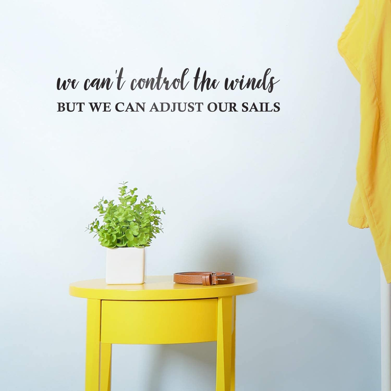Vinyl Wall Art Decal - We Can't Control The Winds But We Can Adjust Our Sails - 4