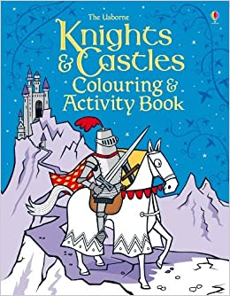 Book Knights & Castles Colouring and Activity Book (Colouring & activity books) by Kirsteen Robson (2013-07-01)