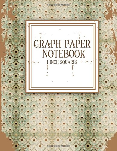 Graph Paper Notebook: 1 Inch Squares: Blank Graphing Paper - Graph Paper For Math for College School/Teacher/Office/Student - Vintage Paper Cover (Volume 9) pdf