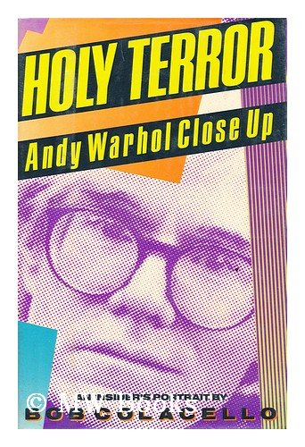0060164190 - Bob Colacello: Holy Terror: Andy Warhol Close Up - Buch