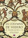 La columna de hierro: Cicerón y el esplendor del imperio romano. par Caldwell