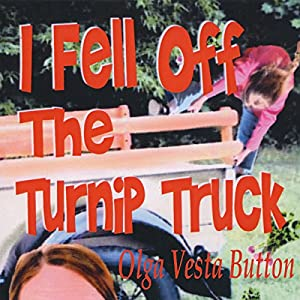 I Fell Off the Turnip Truck Audiobook