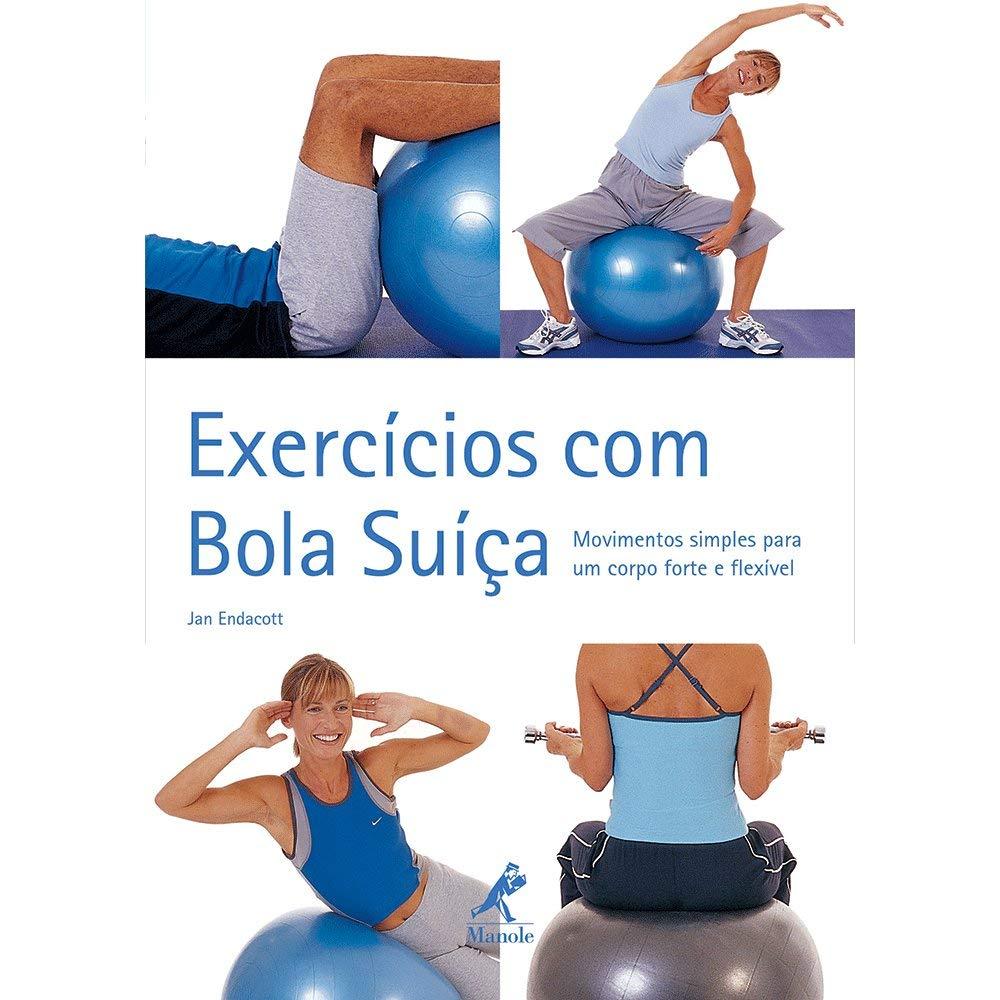 Exercícios com Bola Suiça: Jan Endacott: 9788520427514 ...