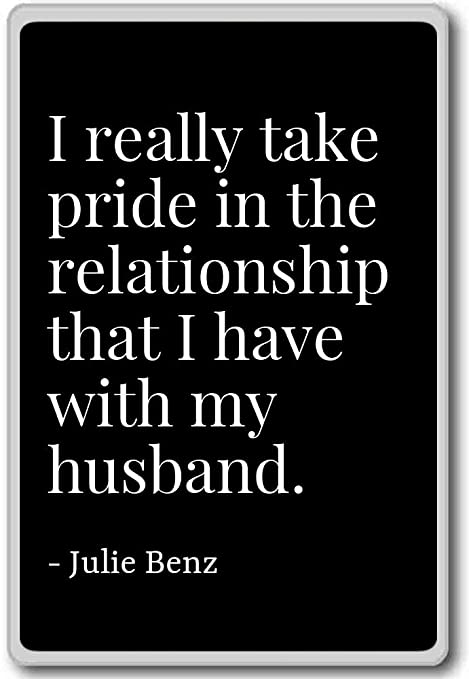 I Really Take Pride In The Relationship That I H Julie Benz