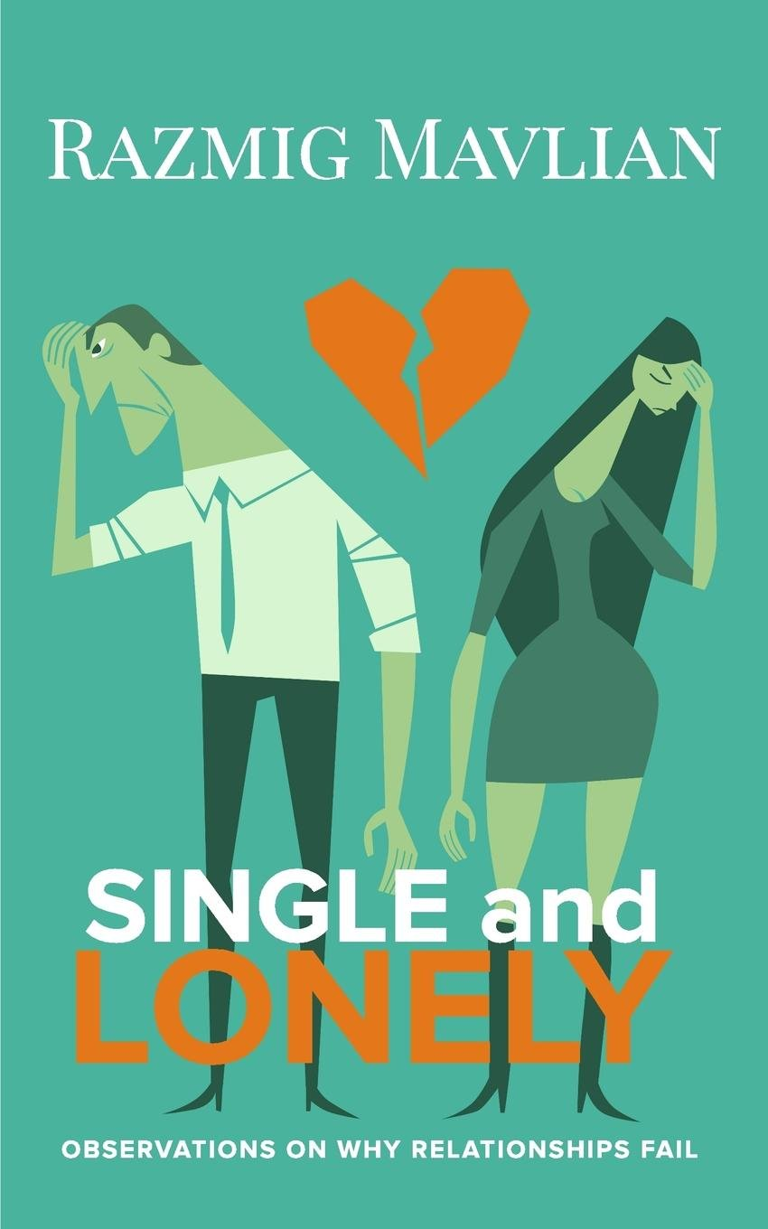 SINGLE and LONELY: Observations On Why Relationships Fail pdf