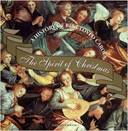 the spirit of christmas a history of best loved carols virginia reynolds lesley ehlers 9780880884143 amazoncom books